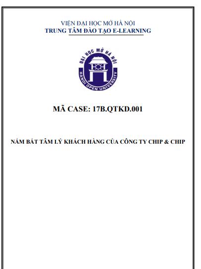 CASE 01 - NẮM BẮT TÂM LÝ KHÁCH HÀNG CỦA CÔNG TY CHIP & CHIP