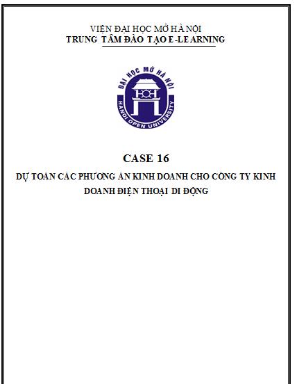 CASE 16 - DỰ TOÁN CÁC PHƯƠNG ÁN KINH DOANH CÔNG TY KINH DOANH ĐIỆN THOẠI