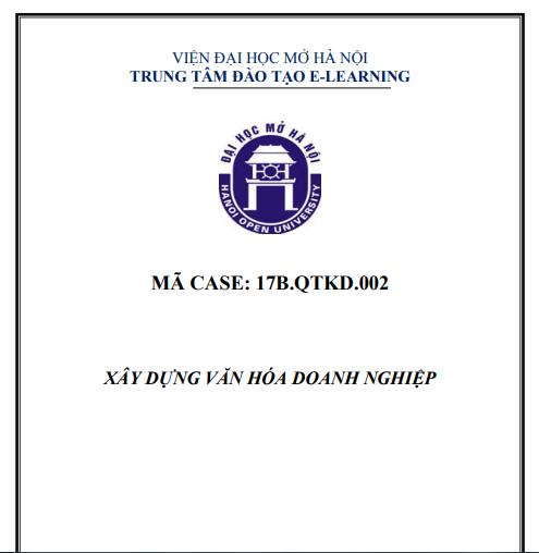 CASE 2 - XÂY DỰNG VĂN HÓA DOANH NGHIỆP
