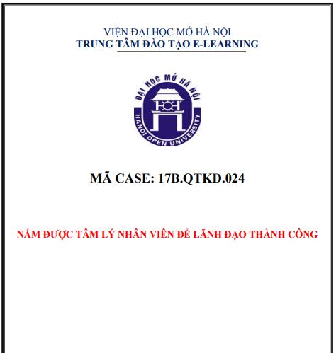 CASE 24 - NẮM ĐƯỢC TÂM LÍ NHÂN VIÊN ĐỂ THÀNH CÔNG